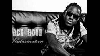 Ace Hood - Halucination