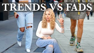 Fashion TREND or a FAD?!   How To Know The Difference