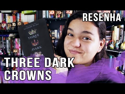 RESENHA THREE DARK CROWNS | Bruna Miranda #022