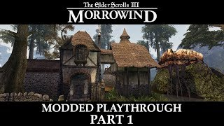 Morrowind Modded Playthrough - Part 1