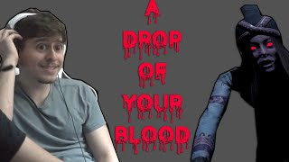 A Drop Of Your Blood (JUMP SCARE!!)