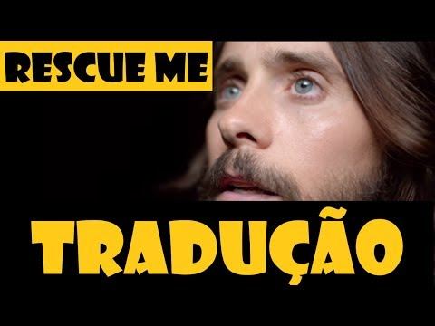 Thirty Seconds To Mars Rescue Me TRADUÇÃO (LEGENDADO) - Mister Duck