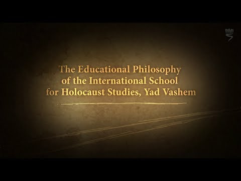 Yad Vashem's Educational Philosophy