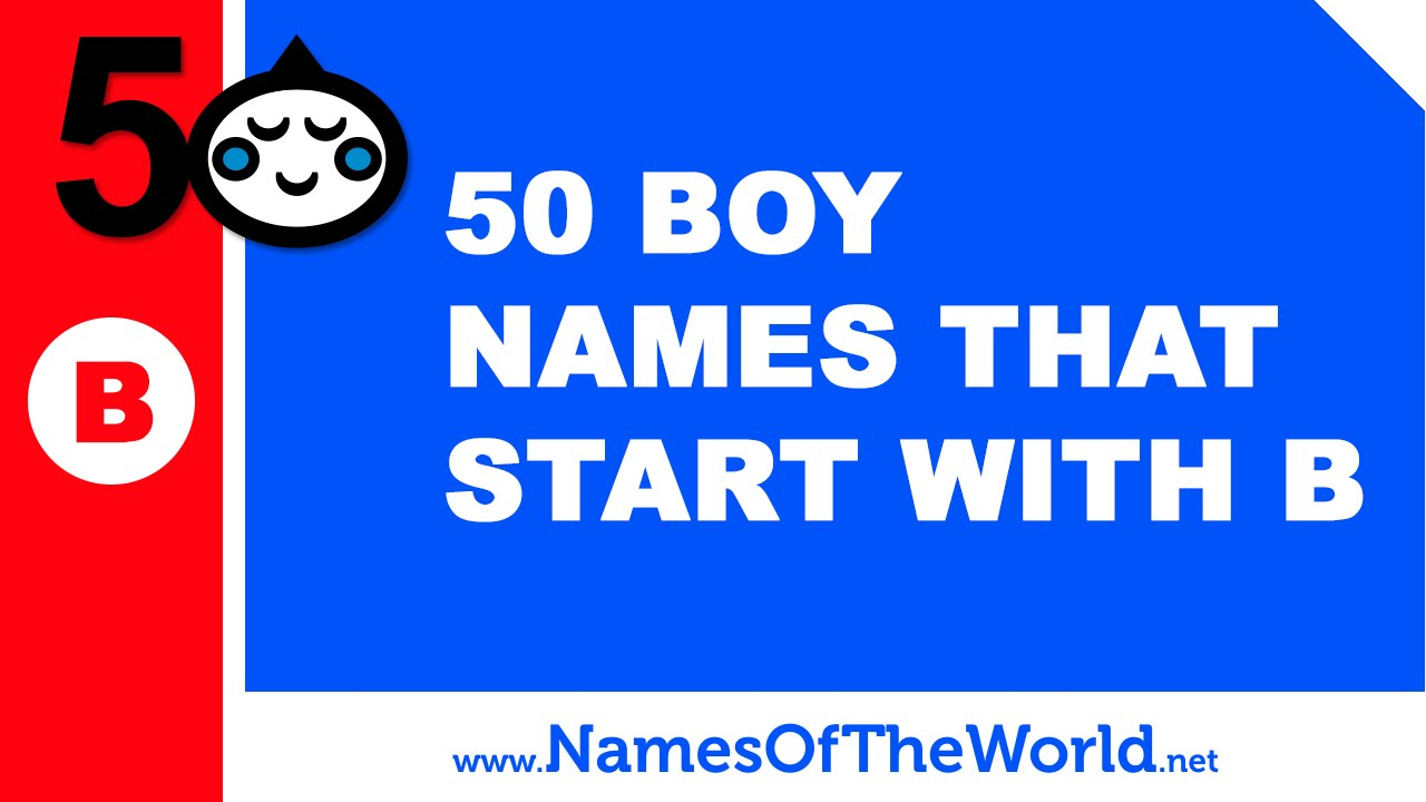 50 boy names that start with B  - the best baby names - www.namesoftheworld.net