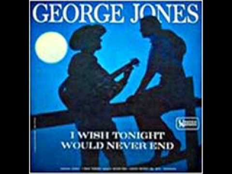 George Jones - I Wish Tonight Would Never End