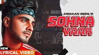 ARMAAN BEDIL | Sohna Yaar (New Official Lyrical) | Bachan Bedil | Latest Punjabi Songs 2020