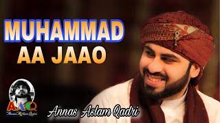 Muhammad Aa Jaao by Annas Aslam Qadri 2018