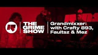 The Grime Show: Grandmixxer With Crafty 893, Faultsz & Mez