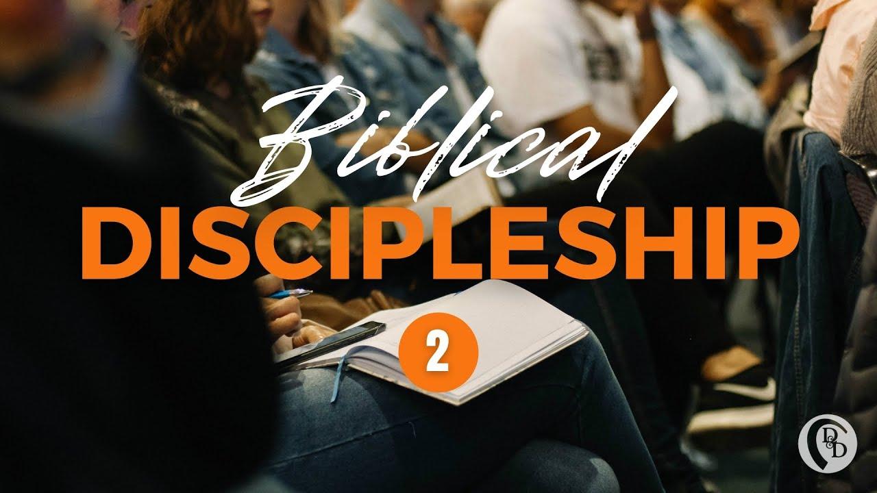 Biblical Discipleship 2