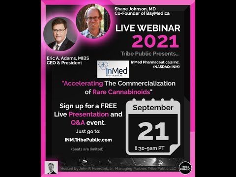 """InMed Pharmaceuticals (INM) """"Accelerating The Commercialization of Rare Cannabinoids"""" 9-21-21 Tribe Event!"""