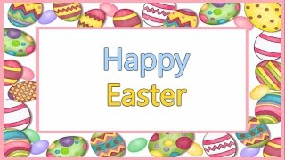 Happy Easter Wishes For Friends & Family || Happy Easter 2019