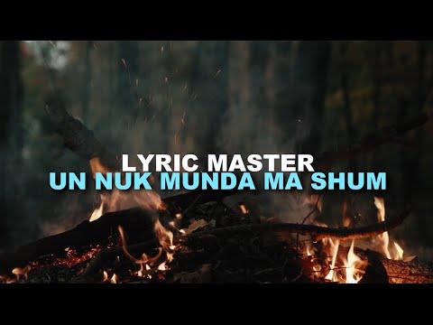 Lyric Master - Un nuk munda ma shum