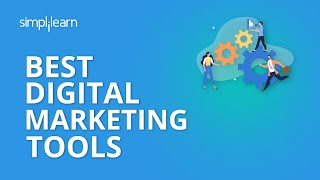 Best Digital Marketing Tools | Digital Marketing Tools 2020 | Digital Marketing | Simplilearn