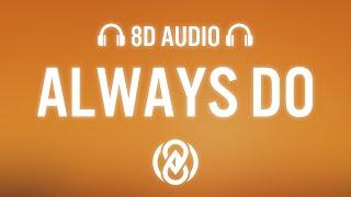 The Kid LAROI – ALWAYS DO (Lyrics) | 8D Audio 🎧