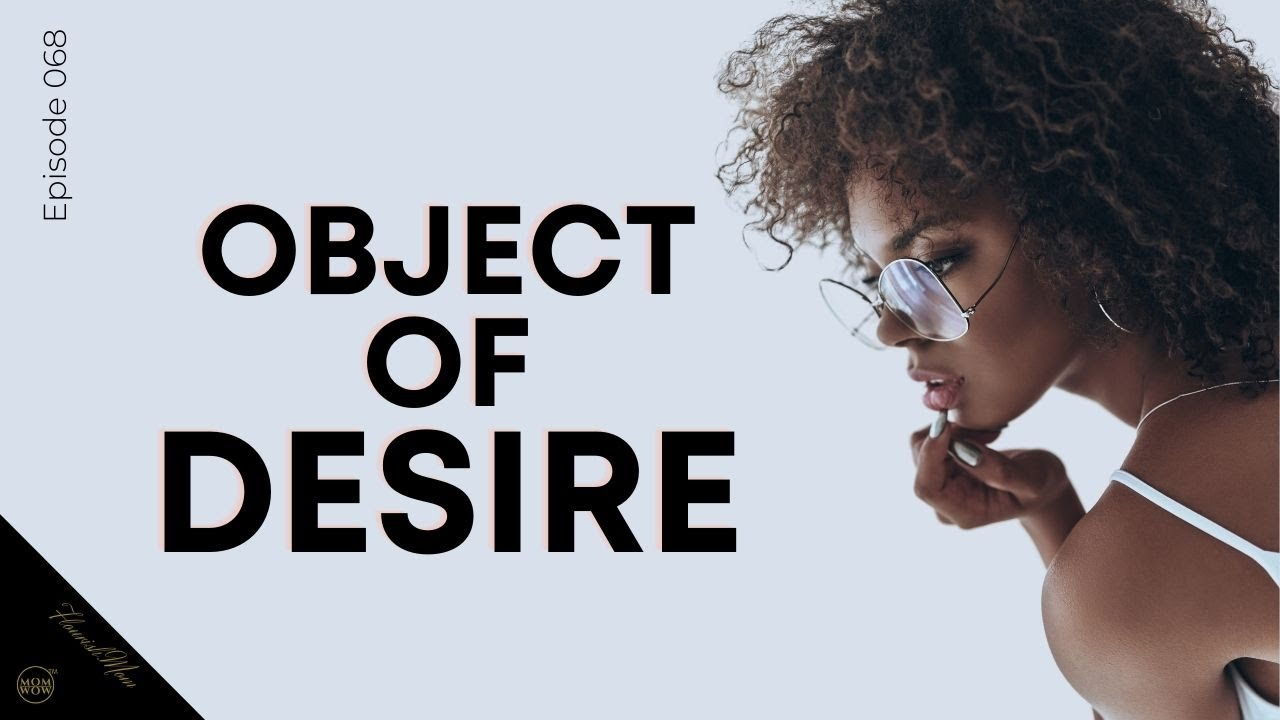 How to Become an Elusive Object of Desire and Why you want to