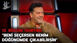 """""""Beni seçersen benim düğünümde çıkabilirsin""""   12.Bölüm Tanıtımı   O Ses Türkiye 2018"""