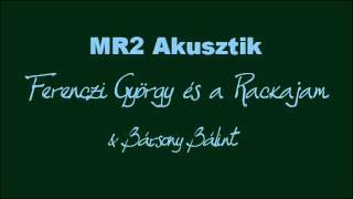Ferenczi György és a Rackajam (MR2 Akusztik)