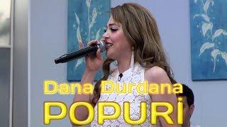 Dana Durdana - POPURİ (2018)