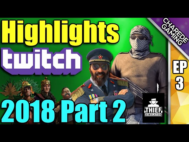 Charede's Twitch Highlights 2018 Part 2