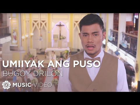 Bugoy Drilon – Umiiyak Ang Puso (Official Music Video)