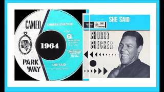 Chubby Checker - She Said