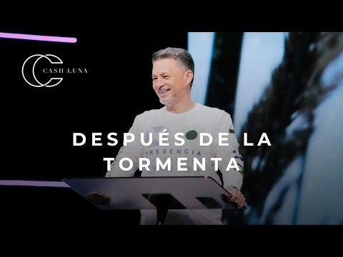 Pastor Cash Luna - Después de la tormenta | Casa de Dios