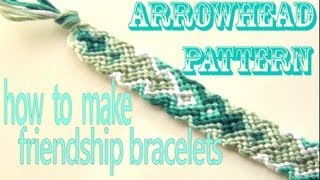 How To Make Friendship Bracelets ♥ Arrowhead Pattern