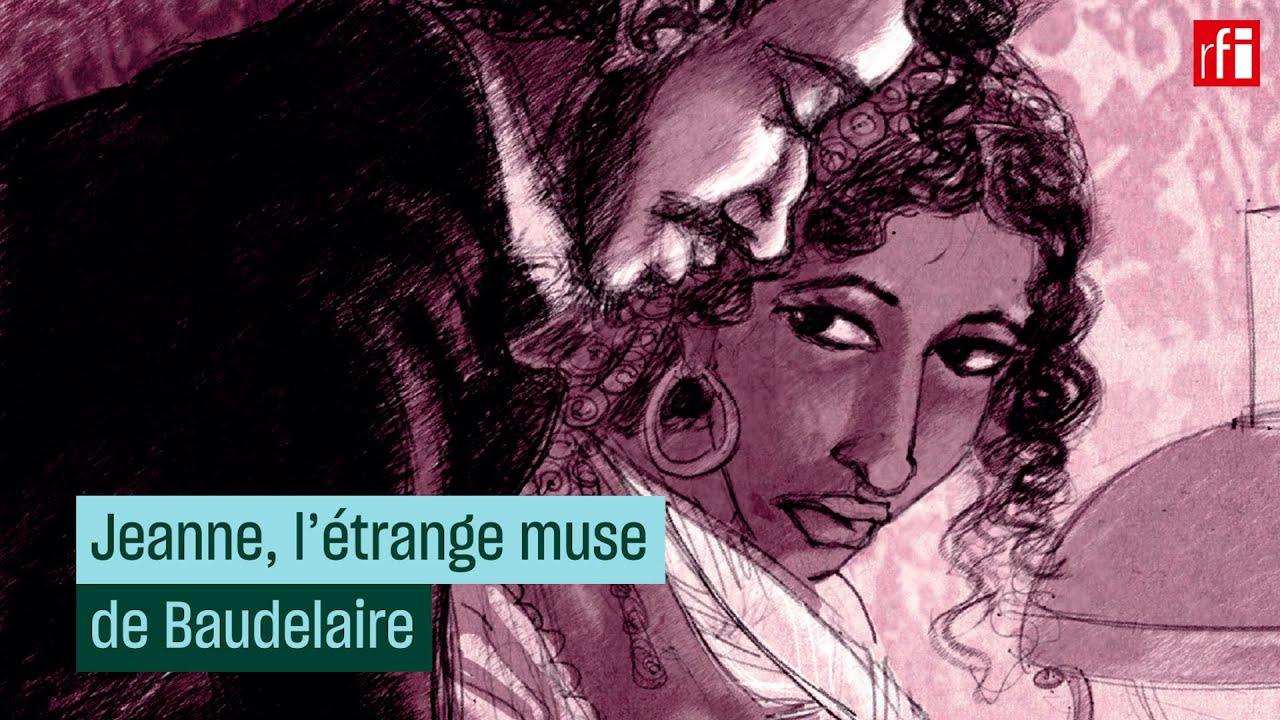 Jeanne, l'étrange muse de Baudelaire • RFI