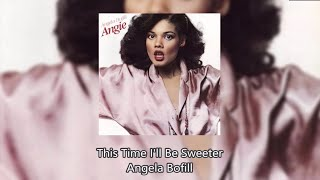 This Time I'll Be Sweeter - Angela Bofill
