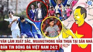 VN Sports 24/2   Bầu Đức tái xuất HAGL thắng tưng bừng, CĐV Thái Lan chế giễu BĐVN vì Phượng và Hậu