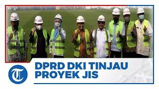 DPRD DKI Tinjau Proyek Jakarta International Stadium: Jadi Ruang Publik Kebanggaan Warga Jakarta