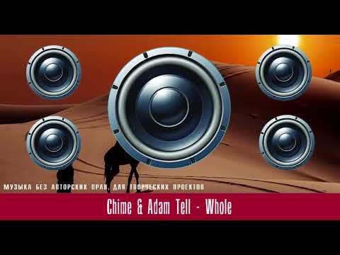 Бесплатная электронная музыка Chime & Adam Tell   Whole 468 x 854