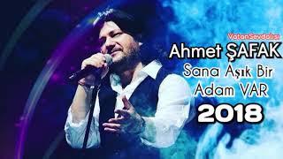 Ahmet ŞAFAK - Sana Aşık Bir Adam Var 2018
