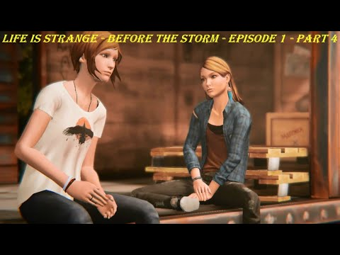 LIFE IS STRANGE - BEFORE THE STORM - EPISODE 1 - PART 4