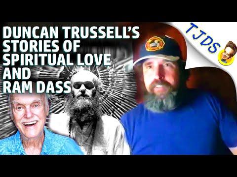DUNCAN TRUSSELL'S Stories of Ram Dass & Spiritual Love!
