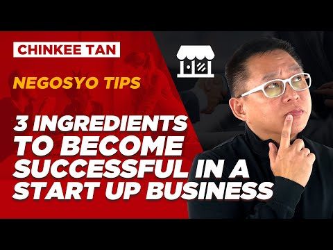 BUSINESS TIPS: 3 Ingredients To Become Successful in a Start Up Business