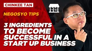 Negosyo Tips: 3 Ingredients To Become Successful In A Start Up BUSINESS