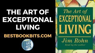 The Art of Exceptional Living | Jim Rohn | Book Summary | bestbookbits.com