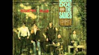 John Doe & the Sadies - Are the Good Times Really Over For Good