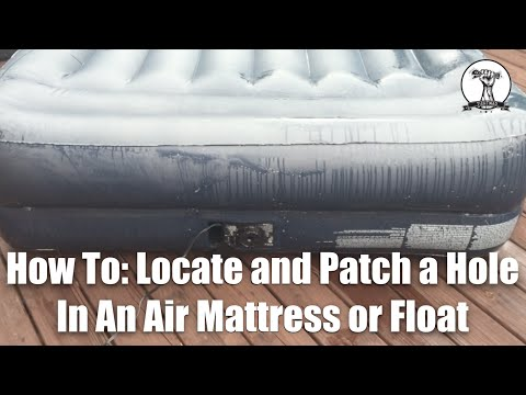 How To: Locate and Repair A Hole In An Air Mattress or Float