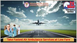 Avail ICU Supported Air Ambulance from Ranchi and Raipur at Pocket Price