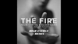 Felix Cartal & Clockwork ft.Madame Buttons(Brayan Master Mix) - Fire (High Energy)