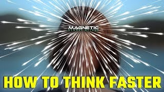 How to Think Faster: TRUTHS About Speed Thinking / Being SMARTER