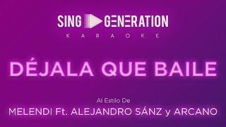 Melendi Ft Alejandro Sanz Y Arkano - Déjala Que Baile - Sing Generation