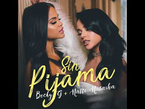 Becky G - Sin Pijama Ft Natti Natasha (116K)