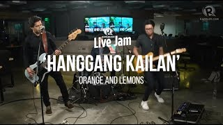 Orange and Lemons – 'Hanggang Kailan'