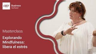 Masterclass: Mindfulness ¿Cómo liberar el estrés?