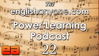 The Power Learning Podcast - 22 - How To Improve Your Pronunciation By Yourself - EnglishAnyone.com