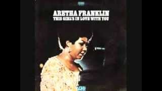Aretha Franklin ~ This Girl's in Love With You