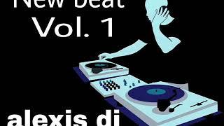 New Beat vol. 1 alexis dj